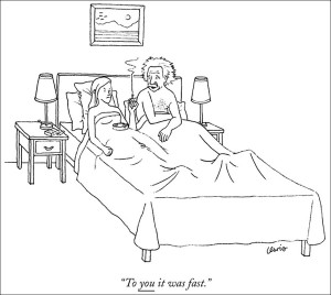 Physics humour. http://tedconfblog.files.wordpress.com/2013/06/to-you-it-was-fast1.jpg, Eric Lewis, November 13, 2000. The New Yorker.
